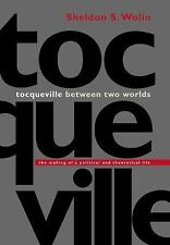Tocqueville Between Two Worlds : The Making of a Political and Theoretical...