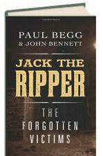 Jack the Ripper : The Forgotten Victims by Paul Begg & John Bennett (Hardcover)