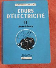 Ancien livre d'enseignement technique électricité tome 2 machines Eyrolles Fraud