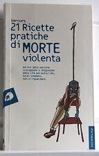 21 RICETTE PRATICHE DI MORTE VIOLENTA Jean Bruller alias Vercors