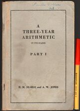 1930s? South Australian Schools A THREE-YEAR ARITHMETIC Part 1 softcover 104pg