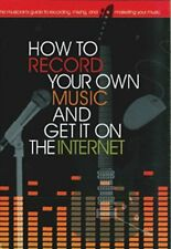 How to Record Your Own Music and Get it On the Int