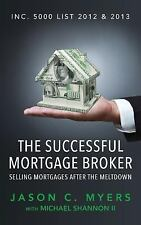 The Successful Mortgage Broker : Selling Mortgages after the Meltdown by...