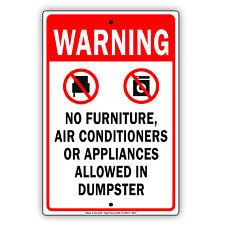Warning No Furniture A/C Appliances Dumpster Metal 8x12 Sign