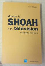 Montrer la shoah à la télévision de 1960 à nos jours J. Maeck ed nouveau monde