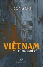 Viet Nam - Tu Xa Nghi Ve by Chi Song (2015, Paperback)