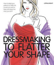 Dressmaking to Flatter Your Shape by Lorna Knight (Paperback, 2012)