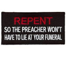 REPENT SO THE PREACHER WON'T HAVE TO LIE EMBROIDERED BIKER PATCH