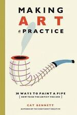 Making Art a Practice : 30 Ways to Paint a Pipe (How to Be the Artist You...