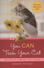 You Can Train Your Cat : Secrets of a Master Cat Trainer by Gregory Popovich...