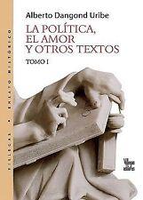 POLTICA, EL AMOR Y OTROS TEXTOS