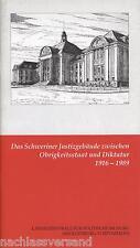 1916-1989 DAS SCHWERINER JUSTIZ-GEBÄUDE im Kaiserreich,Nationalsozialismus & DDR