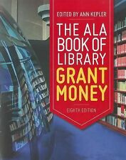 The ALA Book of Library Grant Money (Big Book of Library Grant Money) by Ann Ke