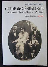 GUIDE DE GENEALOGIE ANJOU POITOU CHARENTES VENDEE par ISABELLE SOULARD 2001