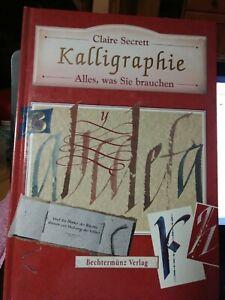 Kalligraphie - Alles, was Sie brauchen von Claire Secrett