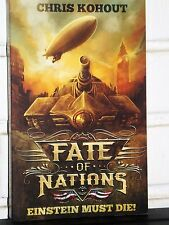 Fate of Nations: Einstein Must Die! by Chris Kohout (2013, Paperback) BRAND NEW