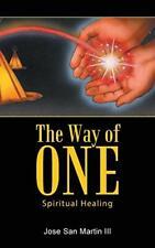 The Way of One: Spiritual Healing. Martin, Jose 9781452515397 Free Shipping.#