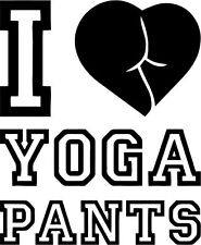 """I LOVE YOGA PANTS FUNNY Vinyl Decal Sticker-6"""" Tall White Color"""
