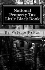 National Property Tax Little Black Book : Former Assessor Teaches You How to...