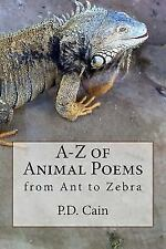 A-Z of Animal Poems: A-Z of Animal Poems by P. Cain (2015, Paperback)