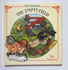 THE MYSTERY OF THE EMPTY FIELD BY MIKE DICKINSON HB BOOK 1991