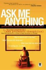 Ask Me Anything: Provocative Answers for College Students by Budziszewski, J., G