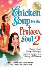 Chicken Soup for the Preteen Soul 2: Stories About Facing Challenges, Realizi...