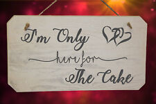 I'm Only Here For The Cake Funny Wedding Page Boy or Flower Girl Wooden Sign