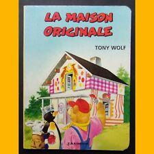Album cartonné LA MAISON ORIGINALE Peter Holeinone Tony Wolf 1994