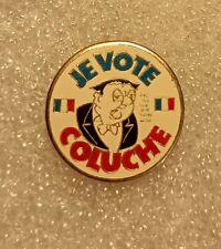 "Pin's "" Je Vote Coluche "" Métal Non Signé"