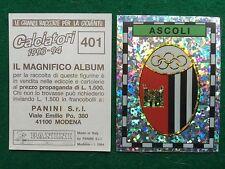 CALCIATORI 1993-94 93-1994 n 401 ASCOLI SCUDETTO Figurina Sticker Panini (NEW)