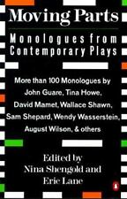 Moving Parts: Monologues from Contemporary Plays - LikeNew  - Paperback