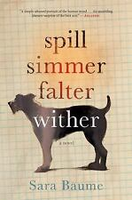 Spill Simmer Falter Wither by Baume, Sara