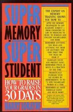 Super Memory - Super Student Vol. 1 : How to Raise Your Grades in 30 Days by...