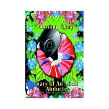 Morning Glory Diary of an Alien Abductee