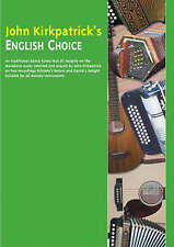 John Kirkpatrick's English Choice: 101 Traditional Dance Tunes That Sit Happily on the Melodeon Scale by John Kirkpatrick (Paperback, 2003)