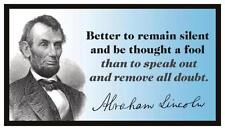Fridge Magnet: Better To Remain Silent & Be Thought A Fool... (Abraham Lincoln)