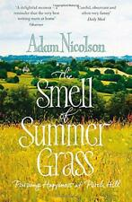 Smell of Summer Grass: Pursuing Happiness at Perch Hill by Nicolson, Adam | Pape