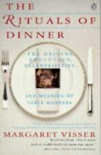 - The Rituals of Dinner : The Origins, Evolution, Eccentricities, and Meaning...