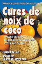 Cures de Noix de Coco : Prevenir et Guerir les Problemes de Sante Usuels Avec...