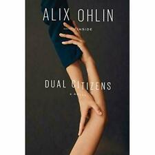 Dual Citizens - Hardback NEW Ohlin, Alix #37686