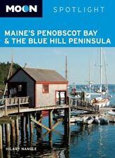 Moon Spotlight Maine's Penobscot Bay & the Blue Hill Peninsula