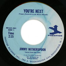 JIMMY WITHERSPOON 45: You're Next / Some Of My Best Friends Are the Blues  VG