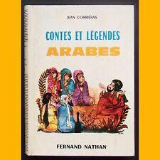 CONTES ET LÉGENDES ARABES Jean Corriéras René Péron 1969