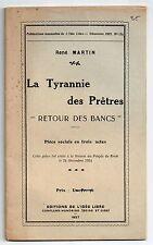 RENE MARTIN LA TYRANNIE DES PRETRES 1927 THEATRE DE PROPAGANDE ATHEISME BRETAGNE
