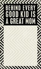 "NEW!~NOTEPAD~""BEHIND EVERY GOOD KID IS A GREAT MOM""~Paper/Tablet/Letter"