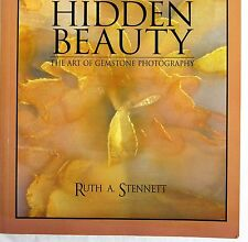 Hidden Beauty : The Art of Gemstone Photography by Ruth A. Stennett 1994 Illustr