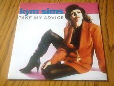 "KYM SIMS - TAKE MY ADVICE     7"" VINYL PS"