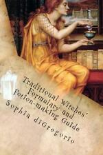 Traditional Witches' Formulary and Potion-Making Guide : Recipes for Magical...