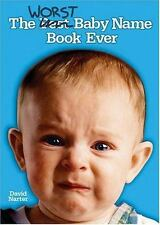 The Worst Baby Name Book Ever: By Narter, David